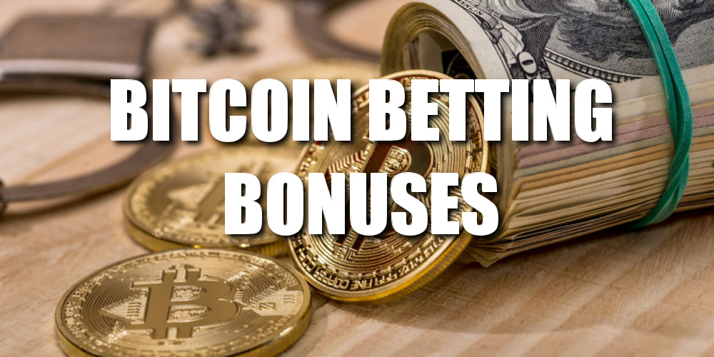 BITCOIN BETTING BONUSES
